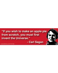If You Wish to Make an Apple Pie From Scratch (Carl Sagan)