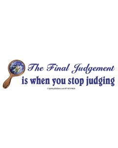 The Final Judgement is When You Stop Judging